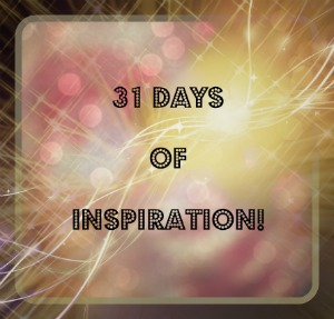 31 days of inspiration